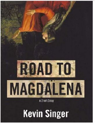 """Road to Magdalena"" by Kevin Singer"