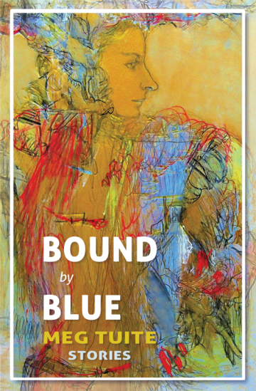 NEW RELEASE: Bound by Blue - Meg Tuite (Sententia Books, 2013)